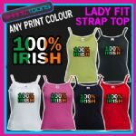 LADIES WOMENS LADY FIT STRAP TOP TSHIRT 100% IRISH ST PATRICKS DAY